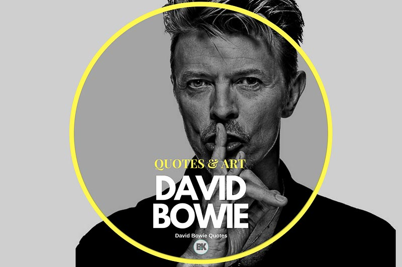30 David Bowie Quotes (Fearlessly Reinvent Yourself) - B&K Mag.