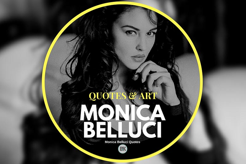 monica belluci quotes
