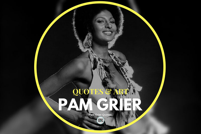 pam grier quotes